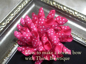 How to make a korker bow with Think Bowtique